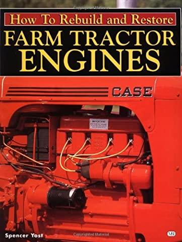 How to Rebuild and Restore Farm Tractor Engines