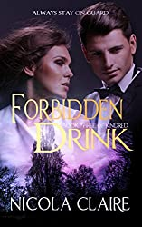 Forbidden Drink (Kindred, Book 3): A Paranormal Romance Vampire Hunter Series