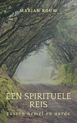 Een spirituele reis tussen hemel en aarde (Dutch Edition)