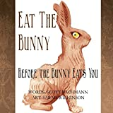 Eat the Bunny: Before the Bunny Eats You