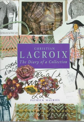 christian-lacroix-the-diary-of-a-collection-by-patrick-mauries-1996-11-13