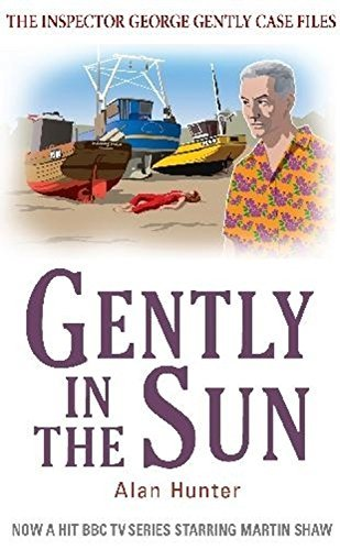 Gently in the Sun (George Gently) by Alan Hunter (2011-04-01)