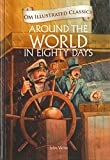 Around The World in 80 Days (Om Illustrated Classics)