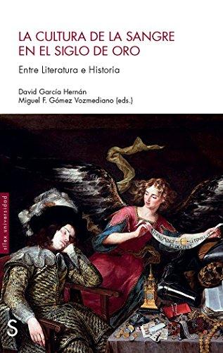 La Cultura De La Sangre En El Siglo De Oro (Silex Ediciones) por David García Hernán