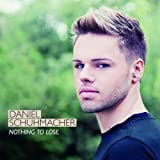 Songtexte von Daniel Schuhmacher - Nothing to Lose