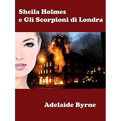 Sheila Holmes E Gli Scorpioni Di Londra