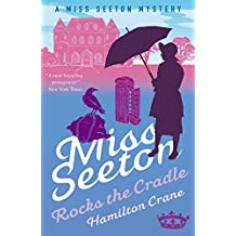 Miss Seeton Rocks the Cradle (A Miss Seeton Mystery Book 13) (English Edition)