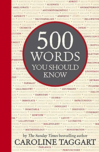 500 Words You Should Know: Written by Caroline Taggart, 2014 Edition, Publisher: Michael O'Mara [Hardcover]