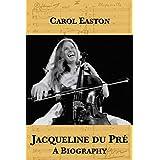 Jacqueline du Pré: A Biography (English Edition)