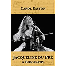 Jacqueline du Pré: A Biography (English Edition)
