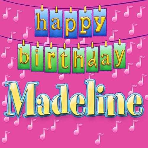 Happy Birthday Madeline (Personalized) (Happy Birthday Madeline)