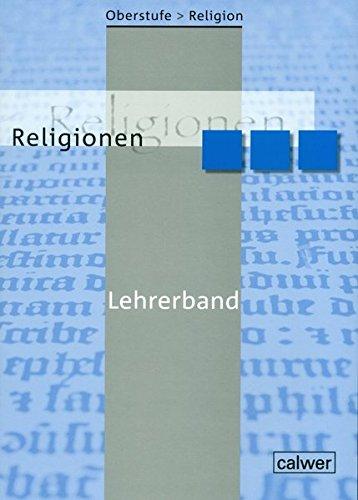 Oberstufe Religion NEU - II Religionen: Lehrerband