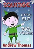 Image de Squidge: Little Elf, Big Trouble (English Edition)