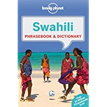 Swahili Phrasebook & Dictionary (Lonely Planet Phrasebook and Dictionary)