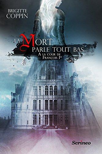 """<a href=""""/node/104686"""">La mort parle tout bas : Jeanne de Langallec à la cour de François Ier</a>"""