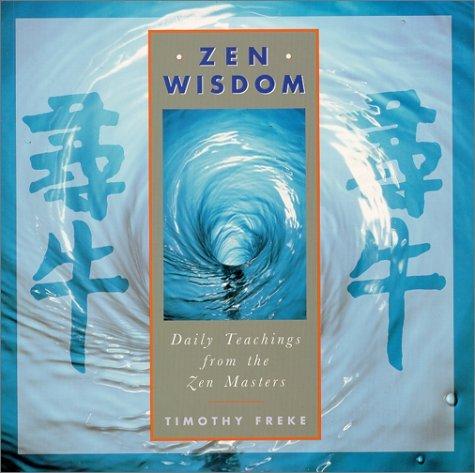 Zen Wisdom: Daily Teachings from the Zen Masters by Timothy Freke (2000-05-02)