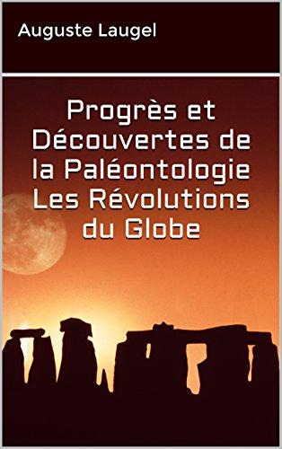 Livres gratuits Progrès et Découvertes de la Paléontologie Les Révolutions du Globe pdf ebook