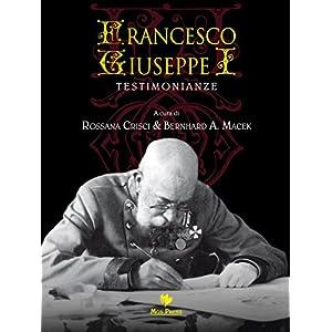 Francesco Giuseppe I: Testimonianze