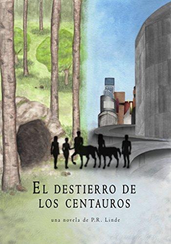 El destierro de los centauros por Francisca Rufete Linde