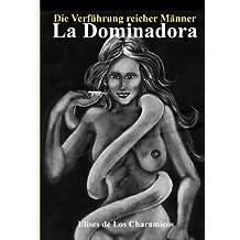 La Dominadora, die beherrschende Frau: Verführung reicher Männer durch Voodoo