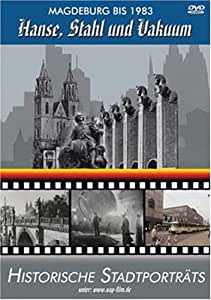 Historische Stadtportraits - Magdeburg bis 1983 - Hanse, Stahl und Vakuum