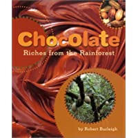 Chocolate: Riches from the Rainforest by Robert Burleigh (25-Mar-2002) Hardcover