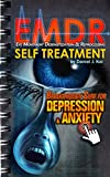 DEPRESSION CURE: EMDR Self Treatment (Breakthrough Guide to Cure Depression Anxiety PTSD Phobia & Bipolar Disorders Similar to EFT & Tapping) (Alternative ... Cure for Depression and Axiety Book 1)