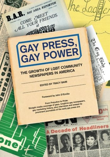 Gay Press, Gay Power: The Growth of LGBT Community Newspapers in America (Kuda Usa)