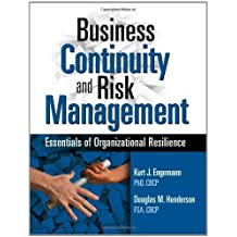 Business Continuity and Risk Management: Essentials of Organizational Resilience 1st edition by Kurt J. Engemann and Douglas M. Henderson (2011) Paperback