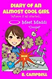 Diary of an Almost Cool Girl - Book 1: Meet Maddi - Ooops!: Volume 1