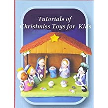 Tutorials of Christmas toys and dolls (English Edition)