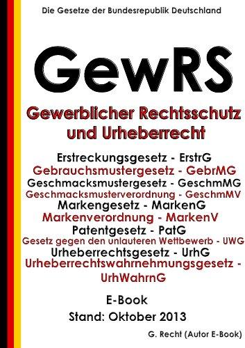 Gewerblicher Rechtsschutz und Urheberrecht - GewRS - E-Book - Stand: Oktober 2013