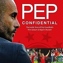 Pep Confidential: Inside Guardiola's First Season at Bayern Munich