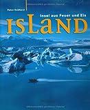 Island: Land aus Feuer und Eis - Peter Gebhard