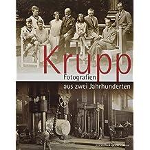 Krupp - Fotografien aus zwei Jahrhunderten