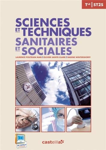 Sciences et techniques Sanitaires et Sociales Tle ST2S : Livre de l'élève par Laurence Poutrain Mari, Olivier Sainte-Claire, Nadine Wintersdorff