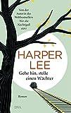 Gehe hin, stelle einen... von Harper Lee