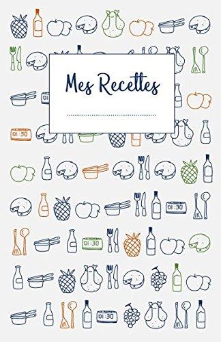 Mes Recettes: Cahier de recettes à écrire 120 recettes et notes par Creative Ideas Network