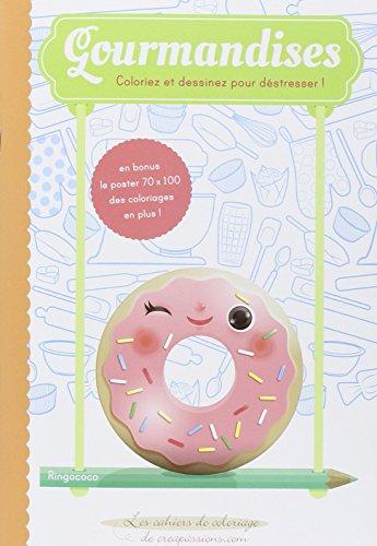 Gourmandises : coloriez et dessinez pour déstresser par RingoCoco