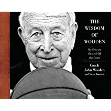 The Wisdom of Wooden: My Century On and Off the Court by John Wooden (2010-08-01)