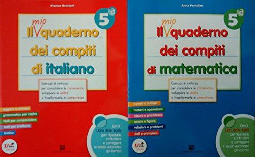 Il mio quaderno dei compiti di italiano 5 + Il mio quaderno dei compiti di matematica 5