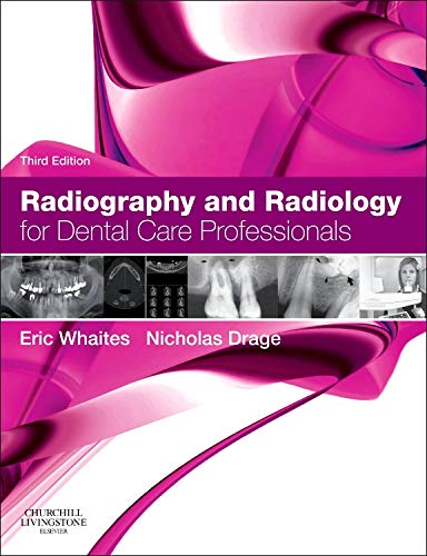 Radiography and Radiology for Dental Care Professionals -