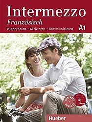 Intermezzo Französisch A1: Wiederholen - Aktivieren - Kommunizieren / Kursbuch mit Audio-CD