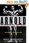 Arnold: The Education of a Bodybuilde...
