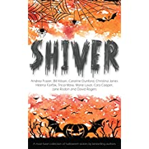 Shiver: - A must have collection of halloween stories by best-selling authors (English Edition)