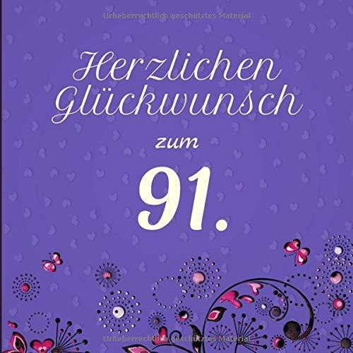 Herzlichen Glückwunsch zum 91.: Darf auf keinem Geburtstag fehlen | Zum Ausfüllen | Für bis zu 40 Gäste | Geschenkidee
