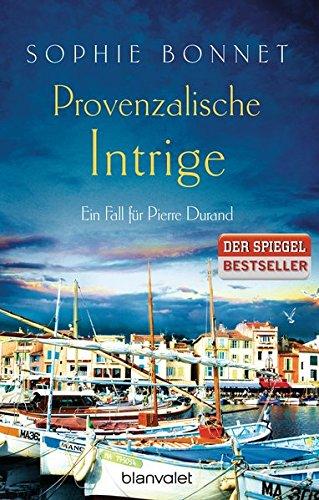 Provenzalische Intrige: Ein Fall für Pierre Durand (Die Pierre Durand Bände, Band 3) - Provence 4 Licht