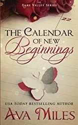 The Calendar of New Beginnings: A Dare Valley Novel (Volume 9) by Ava Miles (2016-04-10)