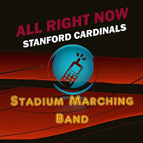 All Right Now (Stanford Cardinals Fight Song)