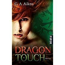 Dragon Touch: Roman (Dragon-Reihe, Band 3)